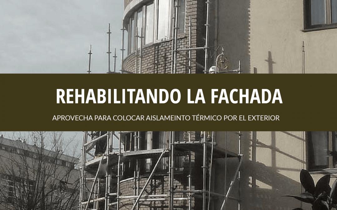 APROVECHA LA REHABILITACIÓN DE TU FACHADA PARA COLOCAR AISLAMIENTO TÉRMICO
